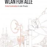 WLAN für alle – Freie Funknetze in der Praxis